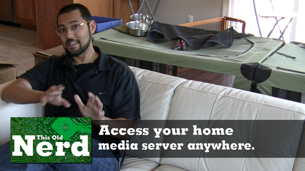 Accss your home media server anywhere